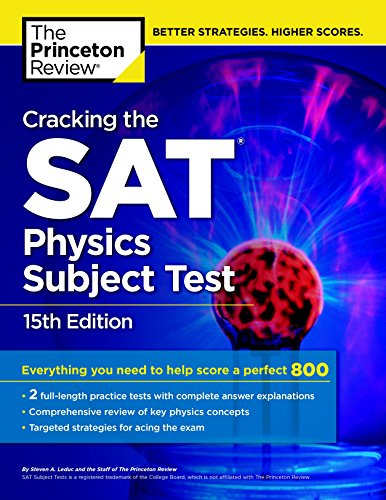 Cracking the SAT Physics Subject Test, 15th Edition (College Test Preparation)