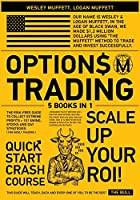 Options Trading QuickStart Course [5 Books in 1]: The Risk-Free Guide to Collect Extreme Profits + 101 Swing, Stocks and Day Strategies to Scale- Up Your ROI (for Newly Traders)