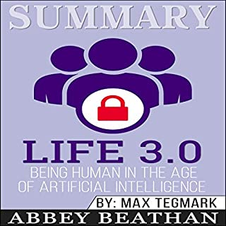 Summary: Life 3.0: Being Human in the Age of Artificial Intelligence audiobook cover art