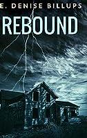 Rebound: Large Print Hardcover Edition