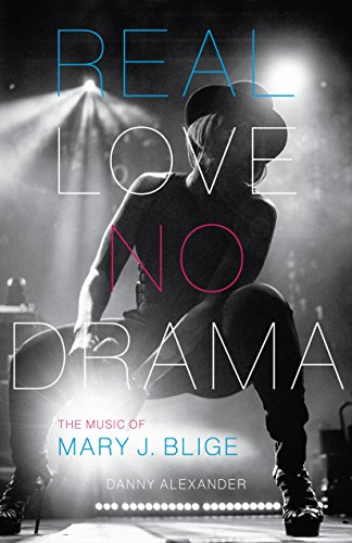 Real Love, No Drama: The Music of Mary J. Blige (American Music)