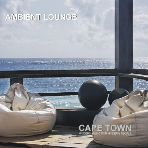 Ambient Lounge Cape Town (Modern Music For Modern People)