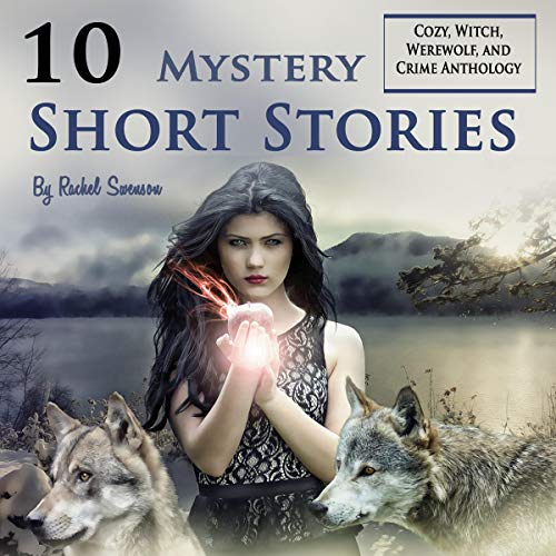 10 Mystery Short Stories: Cozy, Witch, Werewolf, and Crime Anthology