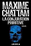 La Conjuration primitive - Albin Michel - 02/05/2013
