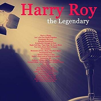 The Legendary Harry Roy