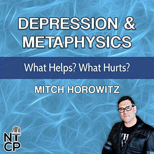Depression and Metaphysics: What Helps? What Hurts? audiobook cover art