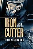 IRONCUTTER - Die Geheimnisse der Toten: Kriminalroman
