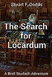 The Search for Locardum: (A Brell Sturlach Adventure) (English Edition)