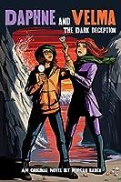 The Dark Deception: A Daphne and Velma Novel (Scooby-Doo!)