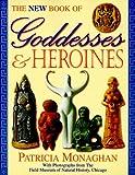 The New Book of Goddesses & Heroines