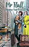 Mr. Fluff and the Tall Tower (The Adventures of Mr. Fluff)