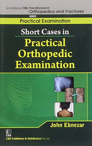 Short Cases In Practical Orthopedic Examination (Handbooks In Orthopedics and Fractures Series, Vol. 64- Practical Examination )