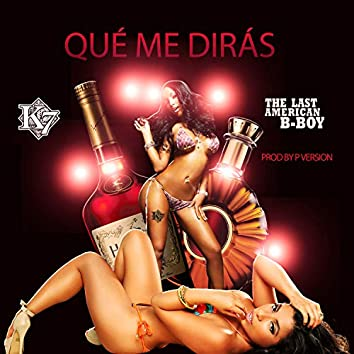 Qué Me Dirás (feat. The Last American B-Boy)