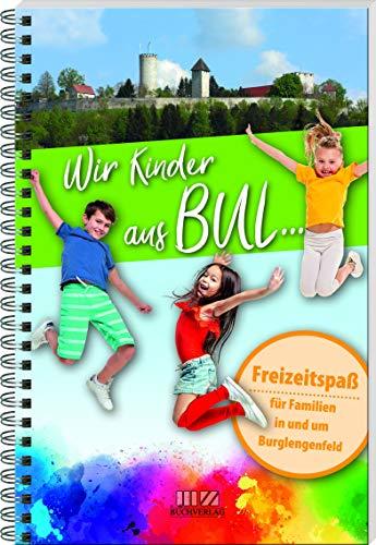Wir Kinder aus BUL: Freizeitspaß für Familien in und um Burglengenfeld
