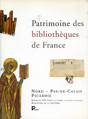 Patrimoine des bibliothèques de France, volume 2 : Nord - Pas-de-Calais - Picardie