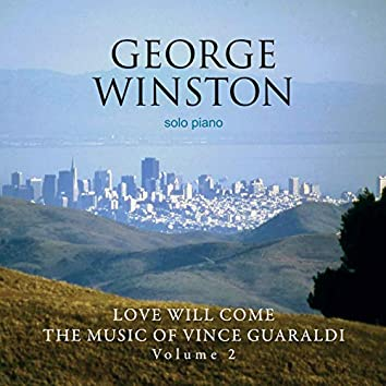 Love Will Come: The Music Of Vince Guaraldi, Vol. 2 (Deluxe Version)