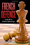French Defence: 1.e4 E6 In Chess Openings-Sawyer, Tim