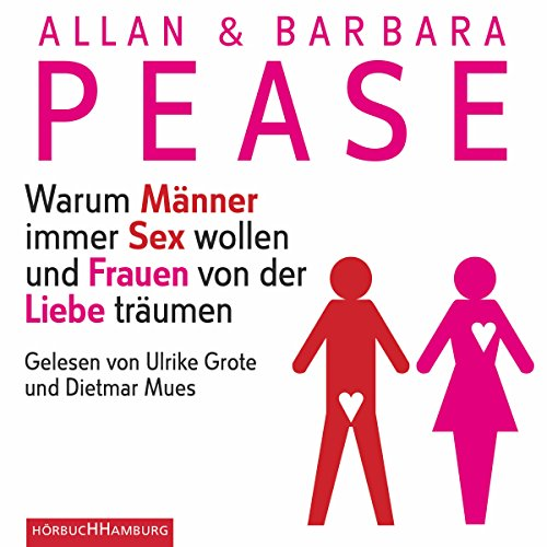 Warum Männer immer Sex wollen und Frauen von der Liebe träumen                   By:                                                                                                                                 Allan Pease,                                                                                        Barbara Pease                               Narrated by:                                                                                                                                 Ulrike Grote,                                                                                        Dietmar Mues                      Length: 3 hrs and 45 mins     Not rated yet     Overall 0.0