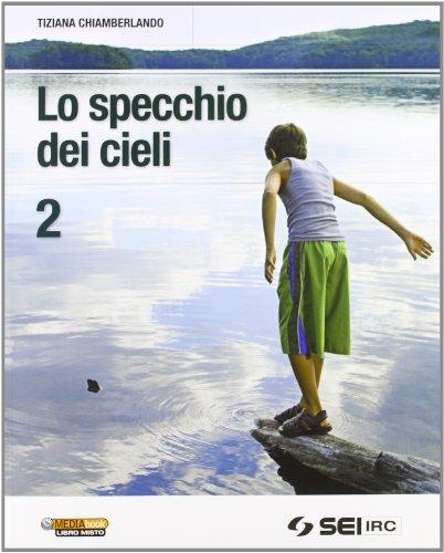 Lo specchio dei cieli. Corso di religione cattolica. Per la Scuola media. Con DVD. Volume 2