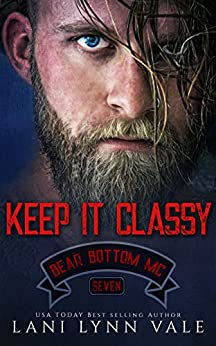 Keep It Classy (The Bear Bottom Guardians MC Book 7) by [Lani Lynn Vale]