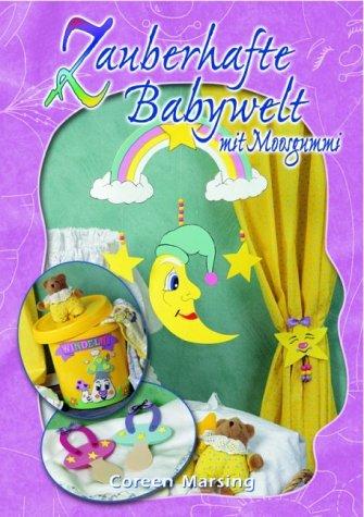 Zauberhafte Babywelt: Mit Moosgummi