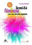 Sexualité féminine, vers une intimité épanouie - De la relation à soi à la relation à l'autre - SOUFFLE OR - 10/04/2018