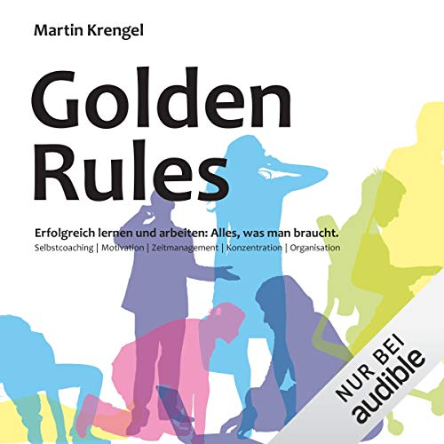Golden Rules - Erfolgreich lernen und arbeiten     Alles, was man braucht              By:                                                                                                                                 Martin Krengel                               Narrated by:                                                                                                                                 Helmut Winkelmann,                                                                                        Martin Hecht                      Length: 5 hrs and 55 mins     Not rated yet     Overall 0.0