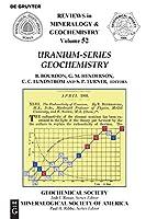 Uranium-series Geochemistry (Reviews in Mineralogy & Geochemistry)