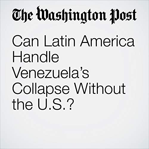 Can Latin America Handle Venezuela's Collapse Without the U.S.? copertina