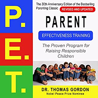 Parent Effectiveness Training (P.E.T.)     The Proven Program for Raising Responsible Children              By:                                                                                                                                 Thomas Gordon                               Narrated by:                                                                                                                                 Jamie MacKenzie                      Length: 5 hrs and 45 mins     17 ratings     Overall 4.9