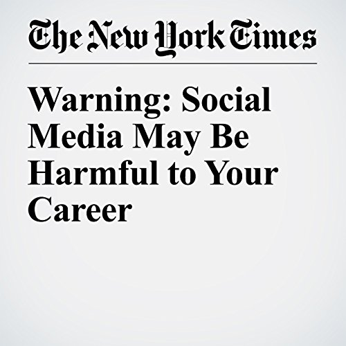 Warning: Social Media May Be Harmful to Your Career cover art