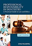 Image of Professional Responsibility in Dentistry: A Practical Guide to Law and Ethics