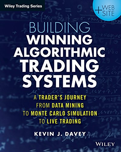 Building Winning Algorithmic Trading Systems: A Trader's Journey From Data Mining to Monte Carlo Simulation to Live Trading (Wiley Trading) (English Edition)