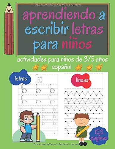 aprendiendo a escribir letras para niños: actividades para niños de 3/5 años español:trazado letras/aprendiendo el abecedario