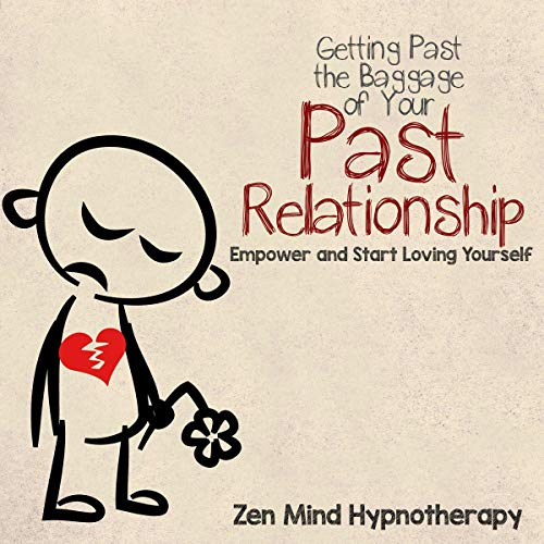 Getting Past the Baggage of Your Past Relationship cover art