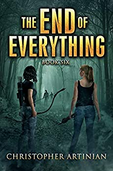 The End of Everything: Book 6 by [Christopher Artinian]