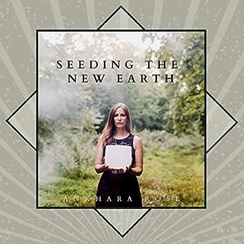 Seeding the New Earth