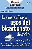 Los Maravillosos Usos del Bicarbonato de Sodio (Practilibros)...