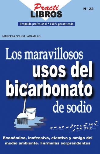 Los Maravillosos Usos del Bicarbonato de Sodio (Practilibros