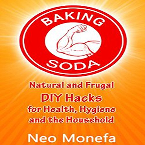 Baking Soda: Natural and Frugal DIY Hacks for Health, Hygiene, and the Household audiobook cover art