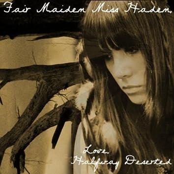 Fair Maiden Miss Haden