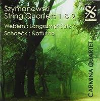 Szymanowski: String Quartets 1