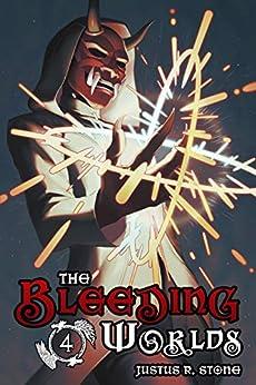 The Bleeding Worlds Book Four: Ragnarok by [Justus R. Stone]