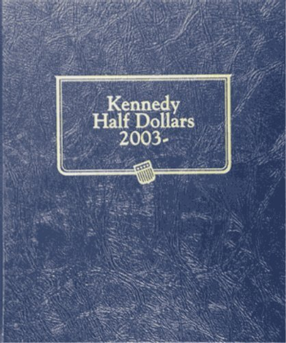Whitman Album #1974 – Kennedy Half Dollars 2003-Date