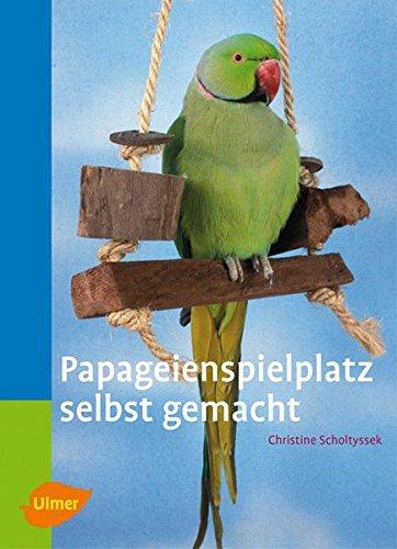 Papageienspielplatz selbst gemacht (Heimtiere)