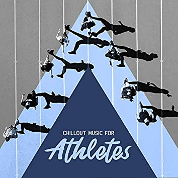 Chillout Music for Athletes