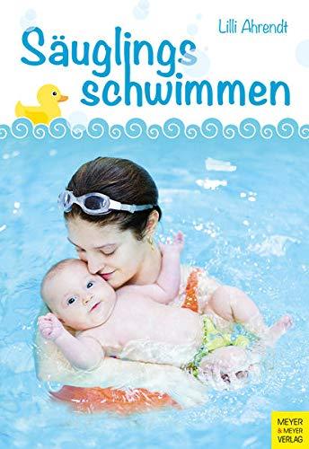 Säuglingsschwimmen: Theorie und Praxis des Eltern-Kind-Schwimmens im ersten Lebensjahr (Bewegungsraum Wasser)