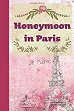 Honeymoon in Paris: Journal for Newlyweds | 6 x 9 in 100 pages | Je t'aime mon amour