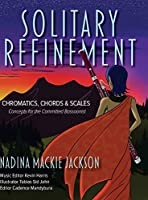 Solitary Refinement: Chromatics, Chords & Scales - Concepts for the Committed Bassoonist