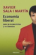 Economía liberal para no economistas y no liberales: 136 (Ensayo   Actualidad)